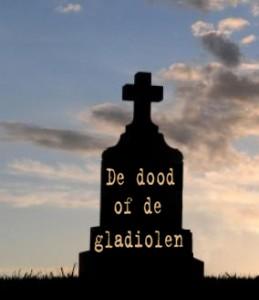 De dood én de gladiolen